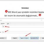 MS Word – Yazı İçindeki Resimleri Başka Bir Resimle Otomatik Değiştir